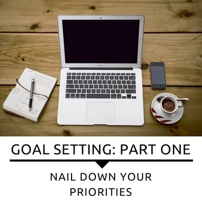 Goals: Nail Down Your Priorities