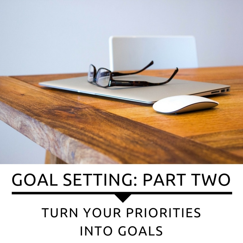Goals: Turn Your Priorities Into Goals